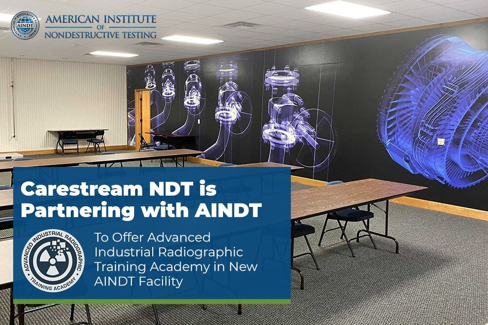 Carestream NDT Partnering with AINDT to Offer Advanced Industrial Radiographic Training Academy in New AINDT Facility
