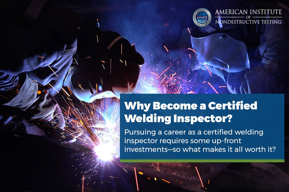 Why Become a Certified Welding Inspector?