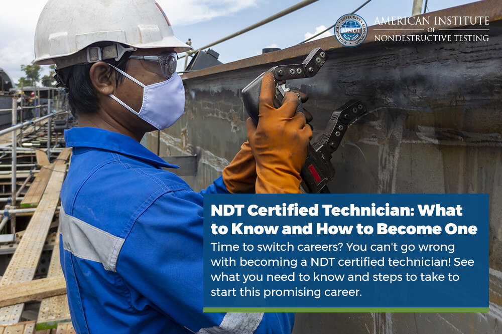 NDT Certified Technician: What to Know and How to Become One